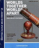 Worlds Together Worlds Apart - Volume Two From 1450 CE to the Present - Custom Edition for S...