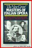 The New Grove Masters of Italian Opera: Rossini, Donizetti, Bellini, Verdi, Puccini