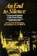 End to Silence: Uncensored Opinion in the Soviet Union - Roy Medvedevs - Paperback - REPRINT