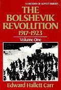 Bolshevik Revolution, 1917-1923, Vol. 1 - Edward Hallett Hallett Carr