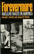 Forevermore: Nuclear Waste in America - Donald L. Barlett - Paperback