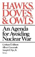Hawks, Doves, and Owls: An Agenda for Avoiding Nuclear War - Graham T. Allison - Paperback