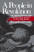 People in Revolution: The American Revolution and Political Society in New York, 1760-1790 -...
