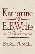 Katharine and E. B. White