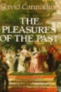 Pleasures of the Past: Reflections in Modern British History - David Cannadine - Paperback