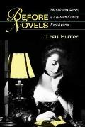 Before Novels: The Cultural Contexts of Eighteenth-Century English Fiction