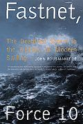 Fastnet, Force 10 The Deadliest Storm in the History of Modern Sailing
