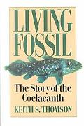 Living Fossil The Story of the Coelacanth
