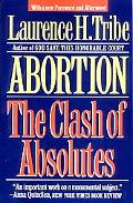 Abortion The Clash of Absolutes