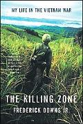 Killing Zone My Life in the Vietnam War