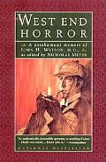West End Horror A Posthumous Memoir of John H. Watson, M.D.