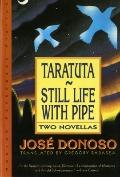 Taratuta and Still Life With Pipe Two Novellas