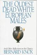 Oldest Dead White European Males And Other Reflections on the Classics