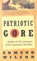 Patriotic Gore Studies in the Literature of the American Civil War