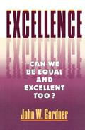Excellence Can We Be Equal and Excellent Too