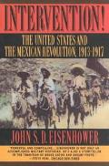 Intervention! The United States and the Mexican Revolution, 1913-1917