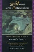 Mozart and the Enlightenment Truth, Virtue and Beauty in Mozart's Operas