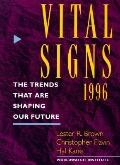Vital Signs 1996: The Trends That Are Shaping Our Future - Lester Russell Brown - Paperback