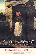 Ar'N't I A Woman? Female Slaves in the Plantation South