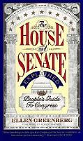 House and Senate Explained The People's Guide to Congress