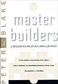 Master Builders Le Corbusier, Mies Van Der Rohe, Frank Lloyd Wright