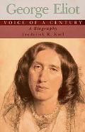 George Eliot Voice of a Century A Biography