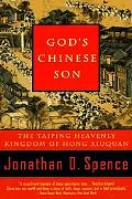 God's Chinese Son The Taiping Heavenly Kingdom of Hong Xiuquan