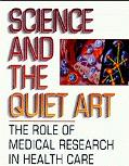 Science and the Quiet Art The Role of Medical Research in Health Care