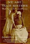 We Are Your Sisters Black Women in the Nineteenth Century