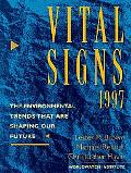 Vital Signs 1997: The Environmental Trends That Are Shaping Our Future