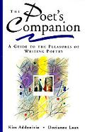 Poet's Companion A Guide to the Pleasures of Writing Poetry