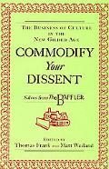 Commodify Your Dissent Salvos from the Baffler