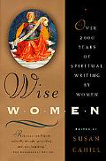 Wise Women Over Two Thousand Years of Spiritual Writing by Women