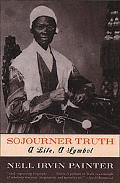 Sojourner Truth A Life, a Symbol
