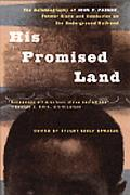His Promised Land The Autobiography of John P. Parker, Former Slave and Conductor on the Und...