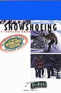 Snowshoeing A Trailside Guide