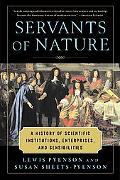 Servants of Nature: A History of Scientific Institutions Enterprises and Sensibilities