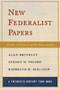 New Federalist Papers Essays in Defense of the Constitution