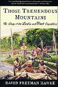 Those Tremendous Mountains The Story of the Lewis and Clark Expedition