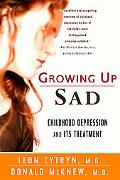 Growing Up Sad Childhood Depression and Its Treatment