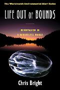 Life Out of Bounds Bioinvasion in a Borderless World
