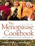 Menopause Cookbook How to Eat Now and for the Rest of Your Life
