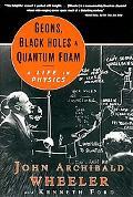 Geons, Black Holes, and Quantum Foam A Life in Physics