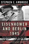 Eisenhower and Berlin, 1945 The Decision to Halt at the Elbe
