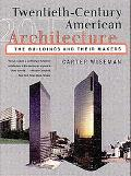 Twentieth-Century American Architecture The Buildings and Their Makers