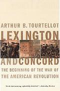 Lexington and Concord The Beginning of the War of the American Revolution