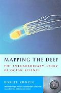 Mapping the Deep The Extraordinary Story of Ocean Science