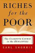 Riches for the Poor The Clemente Course in the Humanities