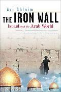 Iron Wall Israel and the Arab World
