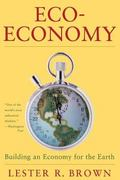 Eco-Economy Building an Economy for the Environmental Age